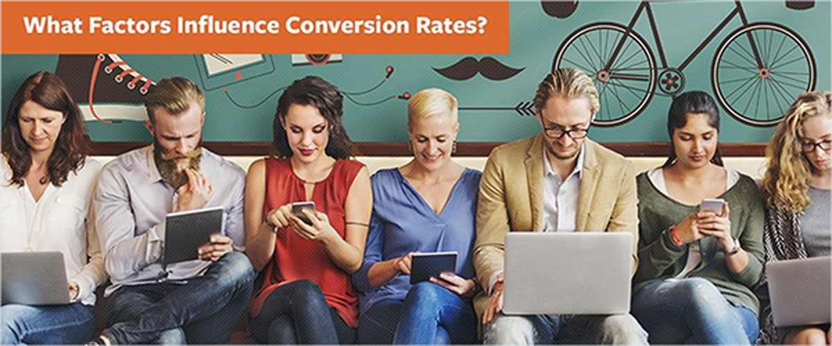What Factors Influence Conversion Rates