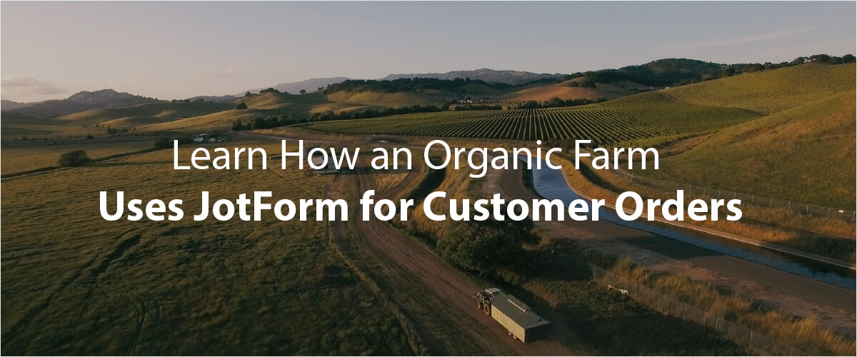 July Newsletter - Learn How a Farm Uses JotForm to Collect Custom Orders