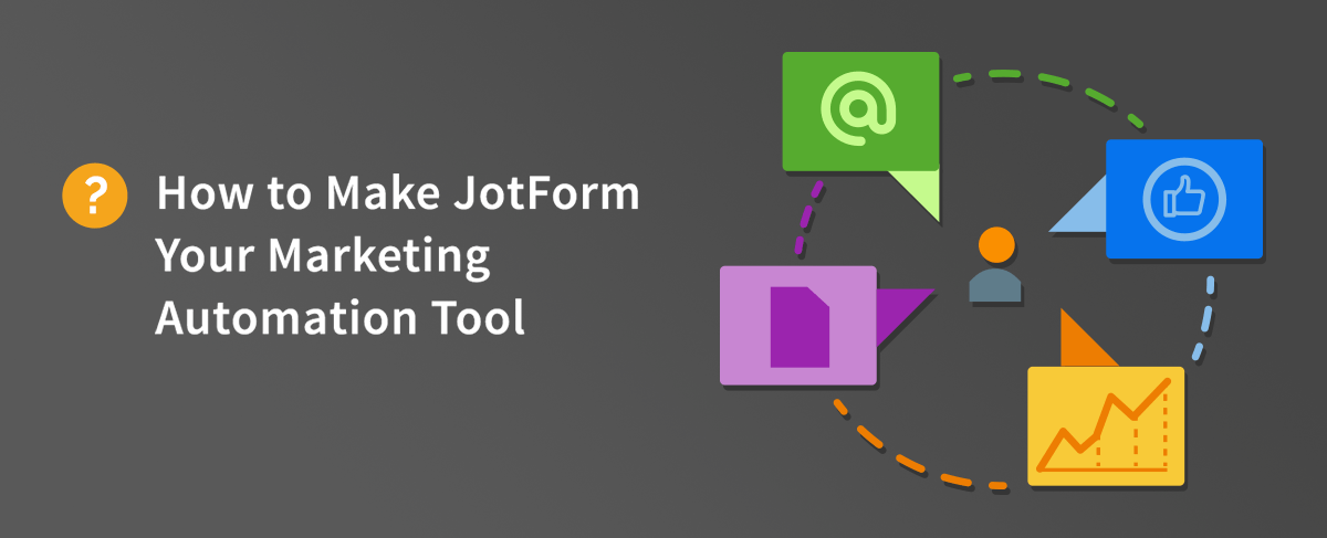 June Newsletter - How to Make JotForm Your Marketing Automation Tool