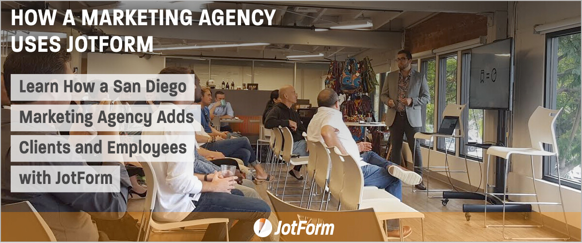 March Newsletter - Learn How a San Diego Marketing Agency Adds Clients and Employees with JotForm