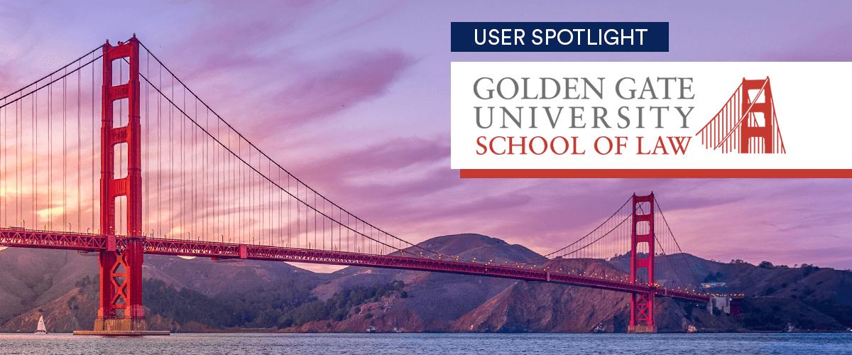 User spotlight: Golden Gate University School of Law